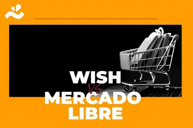 Wish vs Mercado Libre