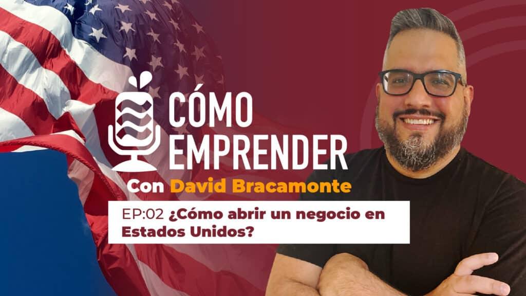 Vídeo/Audio: ¿Cómo abrir un negocio en Estados Unidos? EP:02